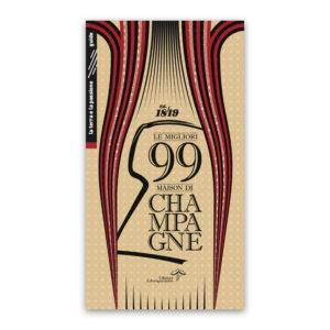 99 maison champagne, wine princess, libri divini, cultura del vino, conoscere lo champagne